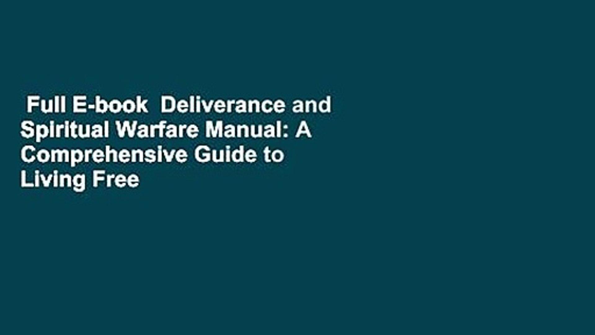 Full E-book  Deliverance and Spiritual Warfare Manual: A Comprehensive Guide to Living Free  For