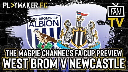 Fan TV | West Brom v Newcastle: FA Cup 5th round preview