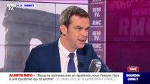 """Olivier Véran: """"Nous ne sommes pas en épidémie, nous faisons face à une menace épidémique qui se rapproche"""""""