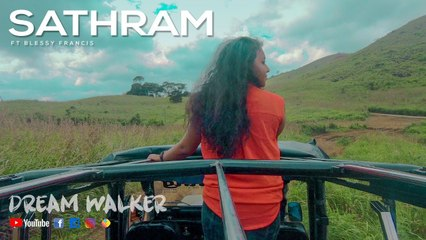 Sathram Ft Blessy Francis | Dream Walker |  Let's Dream Let's Walk