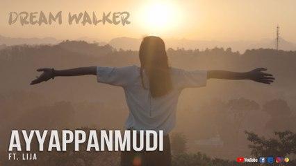 Ayyappanmudi | Dream Walker | Ft.Lija | Let's Dream Let's Walk