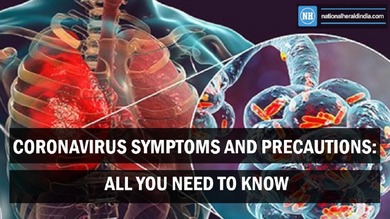 Coronavirus symptoms and precautions: All you need to know