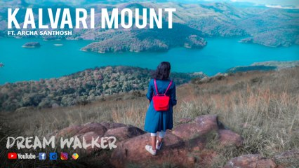 Kalvari Mount Ft Archa Santhosh | Dream Walker | Let's Dream Let's Walk