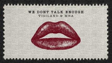 Vigiland - We Don't Talk Enough