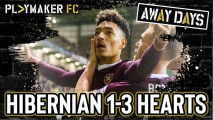 Away Days | Hibernian 1-3 Hearts: Absolute scenes in the Edinburgh derby