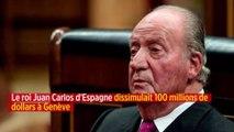 Le roi Juan Carlos d'Espagne dissimulait 100 millions de dollars à Genève