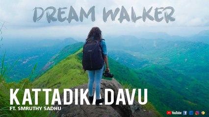 kattadi kadavu Ft. Smruthy Sadhu | Dream Walker | Let's Dream Let's Walk