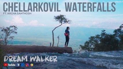 Chellarkovil Waterfalls Ft Archa Santhosh | Dream Walker | Let's Dream Let's Walk