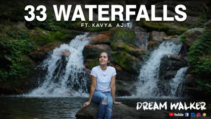 33 Waterfalls Ft  Kavya Ajit | Dream Walker | Let's Dream Let's Walk