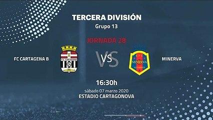 Previa partido entre FC Cartagena B y Minerva Jornada 28 Tercera División