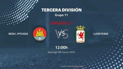 Previa partido entre Ibiza I. Pitiusas y Llosetense Jornada 27 Tercera División