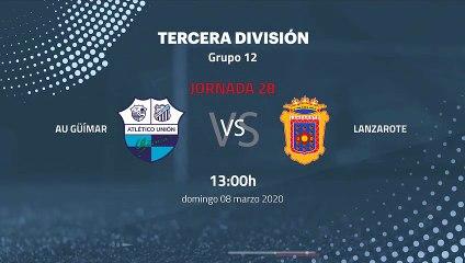 Previa partido entre AU Güímar y Lanzarote Jornada 28 Tercera División