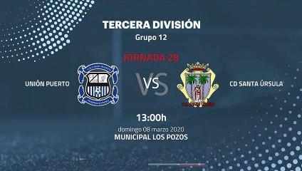 Previa partido entre Unión Puerto y CD Santa Úrsula Jornada 28 Tercera División