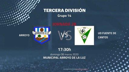 Previa partido entre Arroyo y UD Fuente De Cantos Jornada 28 Tercera División