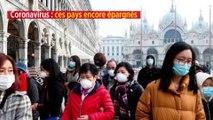 Coronavirus : ces pays encore épargnés