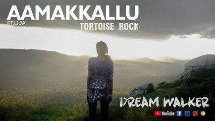 Aamakkallu Tortoise Rock Ft. Lija | Dream Walker | Let's Dream Let's Walk