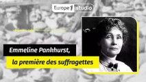 Emmeline Pankhurst, l'héroïne des suffragettes