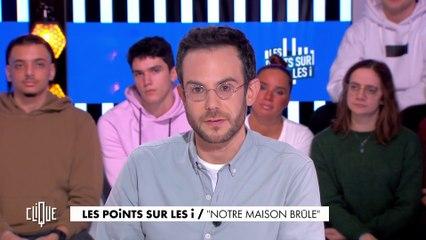 """Les points sur les i : """"Notre maison brûle"""" - Clique - CANAL+"""