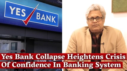 Yes Bank Collapse Heightens Crisis Of Confidence In Banking System