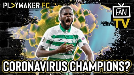 Fan TV | Could coronavirus lead to Celtic being crowned Champions of Scotland early?