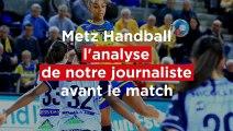 Metz Handball : l'analyse de notre journaliste avant le choc à Esbjerg