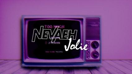 Nevaeh Jolie - Too Much