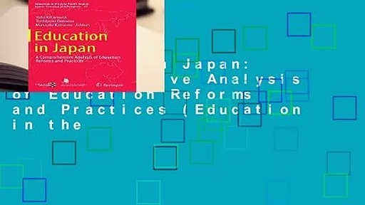 Education in Japan: A Comprehensive Analysis of Education Reforms and Practices (Education in the