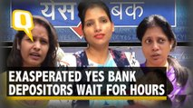 'Need Money for Son's Treatment,' Yes Bank Depositors Scramble to Withdraw Cash