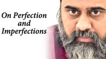 On Perfection and imperfections || Acharya Prashant (2014)