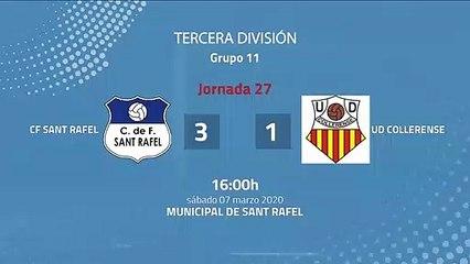 Resumen partido entre CF Sant Rafel y UD Collerense Jornada 27 Tercera División