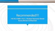 Recommended!!! +62 813-2666-1515   Diskon Souvenir Untuk Acara Reuni di Boyolali