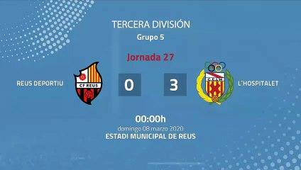 Resumen partido entre Reus Deportiu y L´Hospitalet Jornada 27 Tercera División