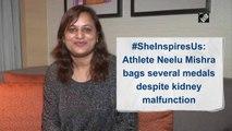 #SheInspiresUs: Athlete Neelu Mishra bags several medals despite kidney malfunction
