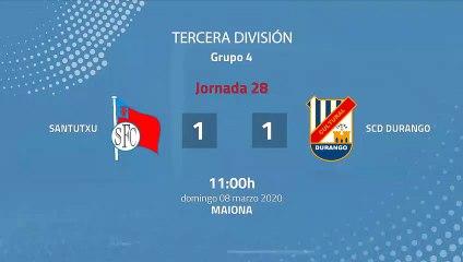 Resumen partido entre Santutxu y SCD Durango Jornada 28 Tercera División