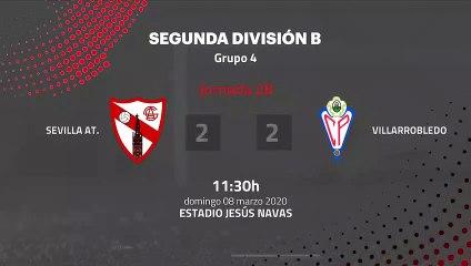 Resumen partido entre Sevilla At. y Villarrobledo Jornada 28 Segunda División B