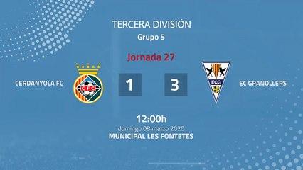 Resumen partido entre Cerdanyola FC y EC Granollers Jornada 27 Tercera División