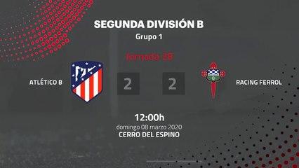 Resumen partido entre Atlético B y Racing Ferrol Jornada 28 Segunda División B