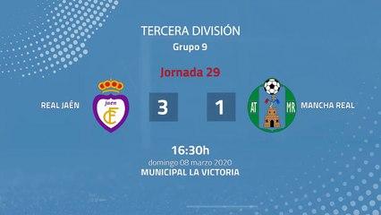 Resumen partido entre Real Jaén y Mancha Real Jornada 29 Tercera División