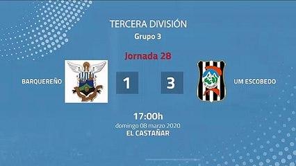 Resumen partido entre Barquereño y UM Escobedo Jornada 28 Tercera División