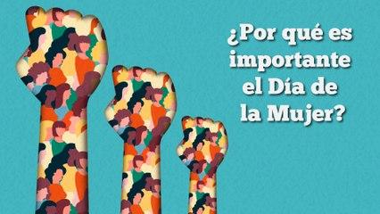 ¿Por qué es tan importante el Día de la Mujer, especialmente en Colombia?