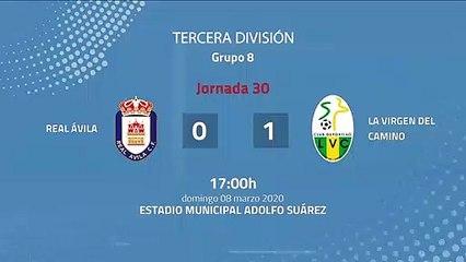 Resumen partido entre Real Ávila y La Virgen Del Camino Jornada 30 Tercera División