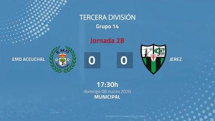 Resumen partido entre EMD Aceuchal y Jerez Jornada 28 Tercera División