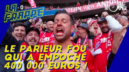 Le parieur fou qui a empoché 400 000 euros  !