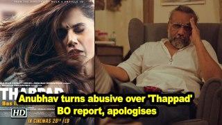 Anubhav Sinha turns abusive over 'Thappad' BO report, apologises