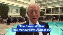 'The Exorcist' Star Max Von Sydow Dead at 90