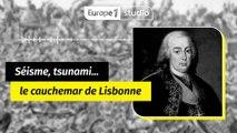 Lisbonne 1755 : le tremblement de terre qui ébranla l'Europe