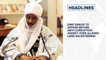 Sanusi Lamido Ousted, Ado Bayero becomes new Emir of Kano, Nigeria confirms 2nd case of coronavirus and more