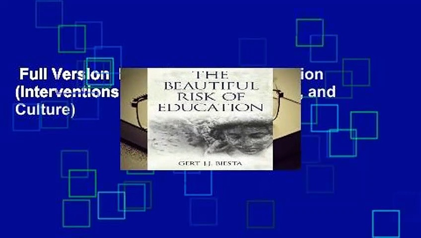Full Version  Beautiful Risk of Education (Interventions: Education, Philosophy, and Culture)