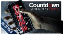 COUNTDOWN. La Hora De Tu Muerte - Tráiler (ESPAÑOL)
