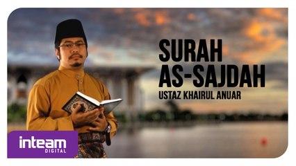 Ustaz Khairul Anuar Basri • Surah As-Sajdah   سورة السجدة